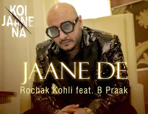 Jaane De – Koi Jaane Na B Praak - Lyrics in Hindi