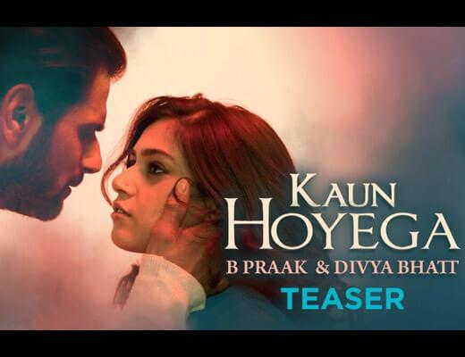 Kaun Hoyega – B Praak & Divya Bhatt - Lyrics in Hindi