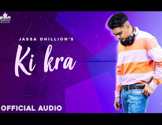 Ki Kra Hindi Lyrics – Jassa Dhillon