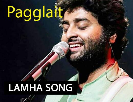 Lamha Song – Paggalait - Lyrics in Hindi