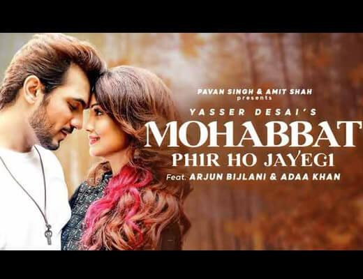 Mohabbat Phir Ho Jayegi – Yasser Desai - Lyrics in Hindi
