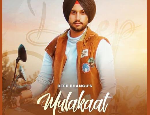 Mulakaat – Deep Bhangu ft. Gurlez Akhtar - Lyrics in Hindi
