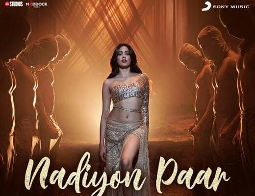 Nadiyon Paar (Let the Music Play Again) – Roohi - Lyrics in Hindi