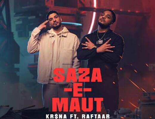 Saza-E-Maut – Raftaar, Kr$na - Lyrics in Hindi