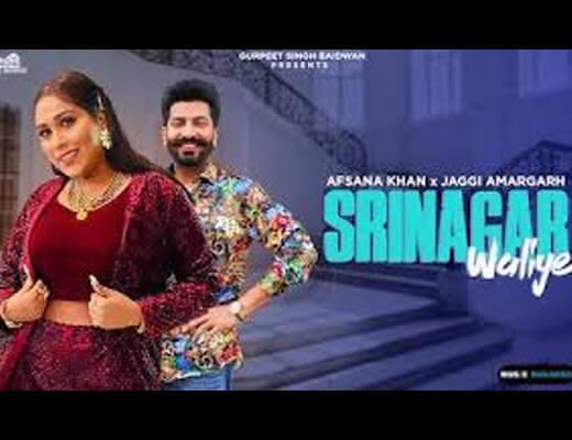 Srinagar Waliye – Afsana Khan, Jaggi Amargarh - Lyrics in Hindi