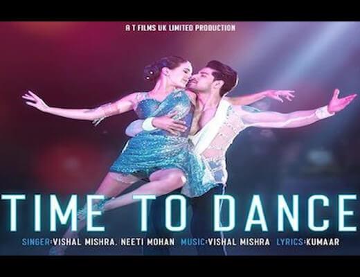 Time To Dance – Vishal Mishra, Neeti Mohan - Lyrics in Hindi
