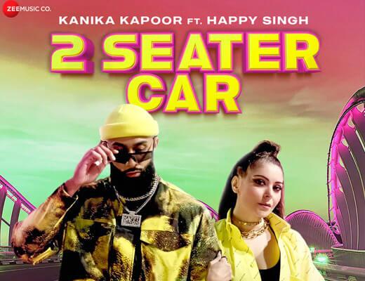 2 Seater Car Hindi Lyrics – Kanika Kapoor, Happy Singh