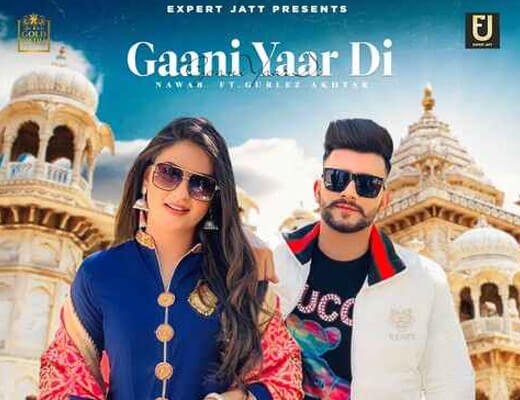 Gaani Yaar Di Hindi Lyrics – Nawab, Gurlez Akhtar