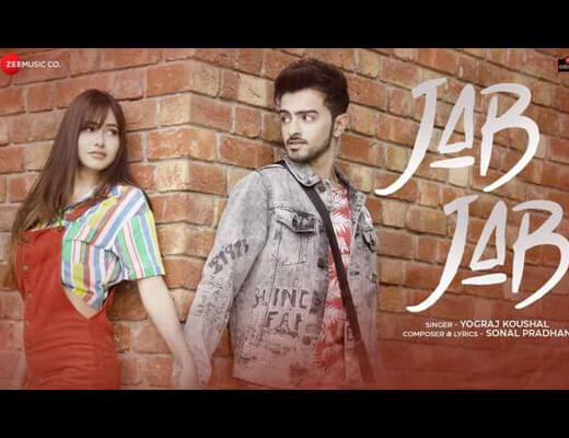 Jab Jab Hindi Lyrics – Yograj Koushal