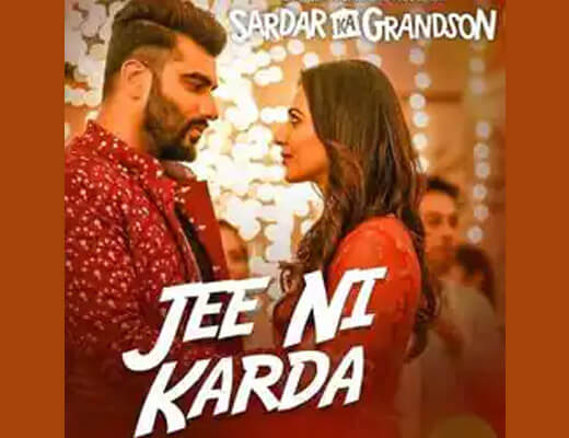Jee Ni Karda Hindi Lyrics – Sardar ka Grandson