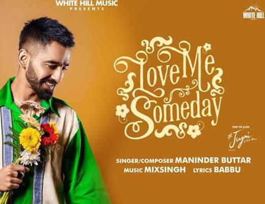 Love Me Someday Hindi Lyrics – Maninder Buttar