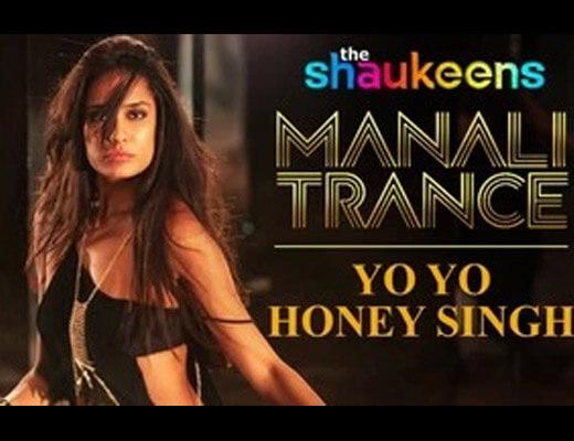 Manali Trance Hindi Lyrics – Shaukeens