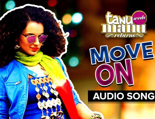 Move On Hindi Lyrics – Tanu Weds Manu Returns