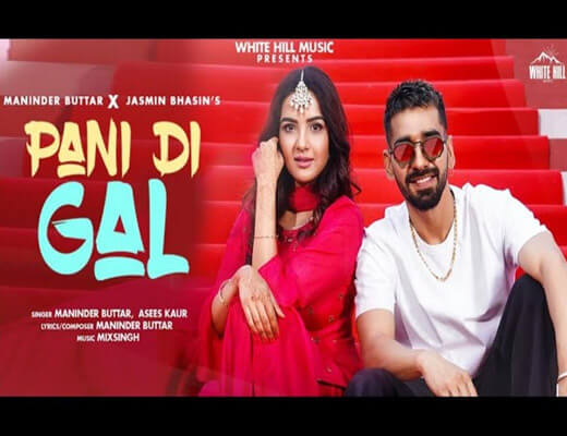 Pani Di Gal Hindi Lyrics – Maninder Buttar, Asees Kaur