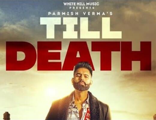 Till Death Hindi Lyrics – Parmish Verma