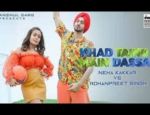 Khad Tainu Main Dassa Hindi Lyrics – Neha Kakkar, Rohanpreet Singh