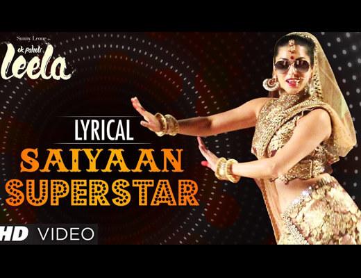 Mere Saiyaan Superstar Hindi Lyrics - Sunny Leone