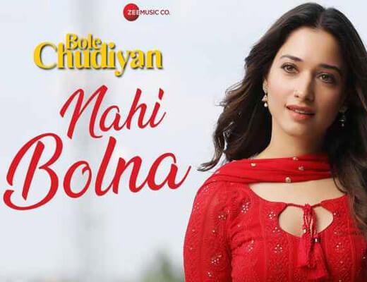 Nahi Bolna Hindi Lyrics - Bole Chudiyan