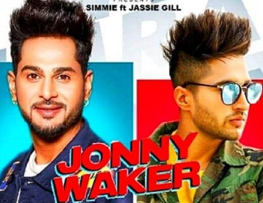 Jonny Waker Song Hindi Lyrics – Jassie Gill, Simmie