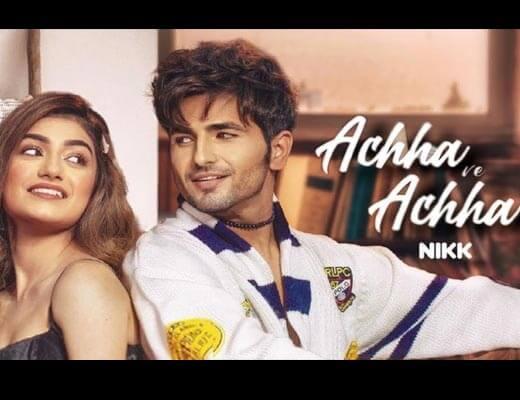 Achha Ve Achha Hindi Lyrics – Nikk