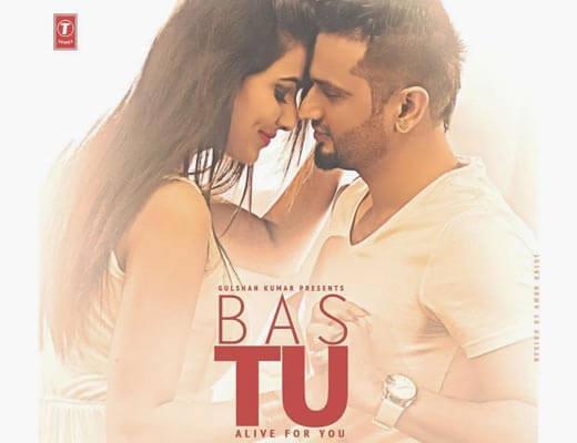 Bas Tu Hindi lyrics – Roshan Prince, Milind Gaba