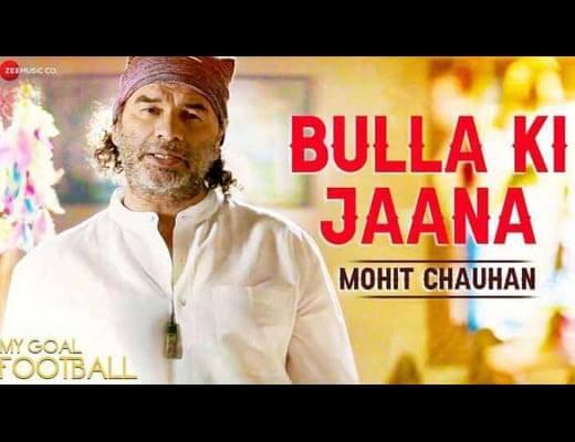 Bulla Ki Jaana Hindi Lyrics – Mohit Chauhan