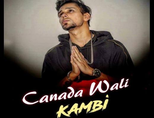 Canada Wali Hindi Lyrics - Kambi