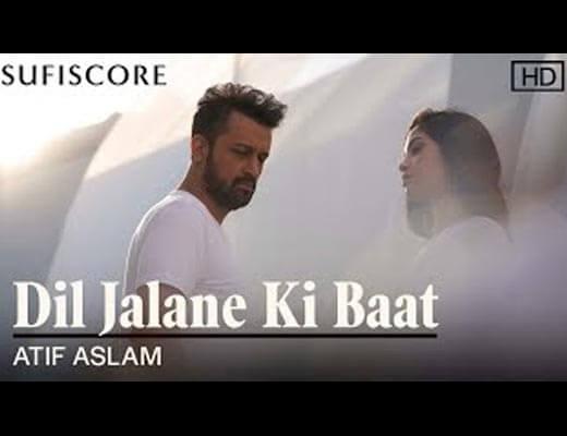 Dil Jalane Ki Baat Hindi Lyrics – Atif Aslam