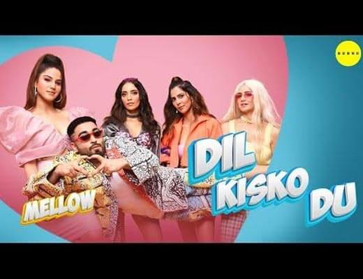 Dil Kissko Du Hindi Lyrics – Mellow