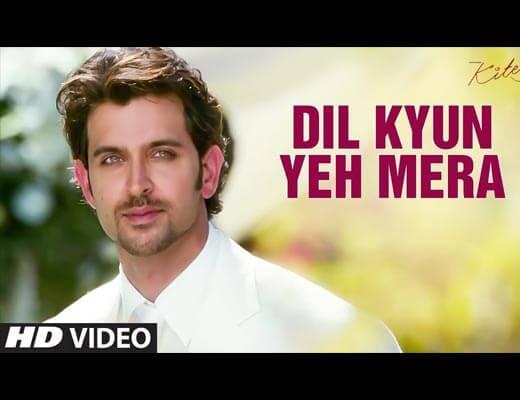 Dil Kyun Yeh Mera Shor Kare Hindi Lyrics - Kites