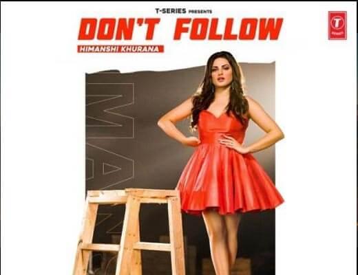 Don't Follow Hindi Lyrics – Himanshi Khurana