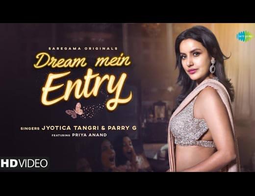 Dream Mein Entry Hindi Lyrics – Jyotica Tangri, Parry G