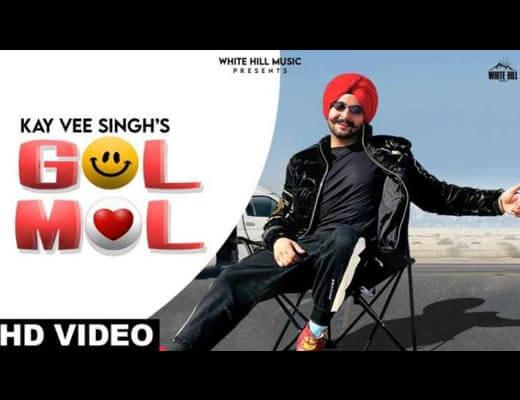 Gol Mol Hindi Lyrics – Kay vee Singh