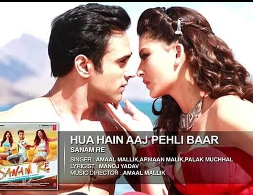 Hua Hai Aaj Pehli Baar Hindi Lyrics - Sanam Re