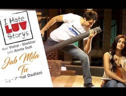 Jab Mila Tu Hindi Lyrics - I Hate Luv Storys