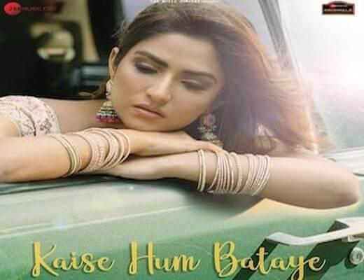 Kaise-Hum-Bataye-Hindi-Lyrics-–-Nikhita-Gandhi