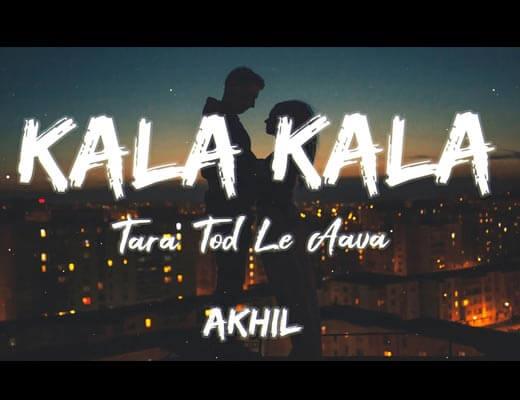 Kalla Kalla Tara Tod Le Aava Hindi Lyrics – Akhil