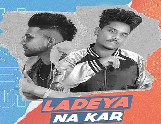 Ladeya Na Kar Hindi Lyrics – Kamal Khan