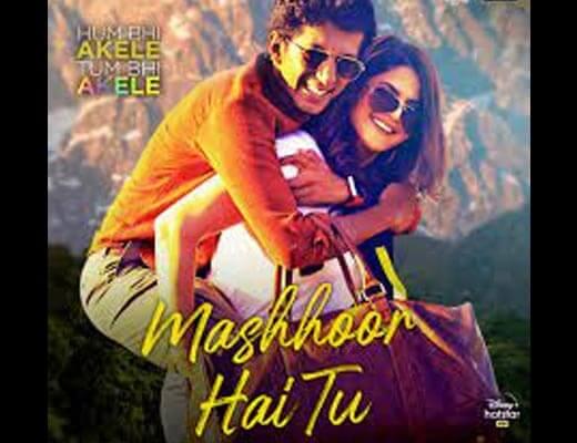 Mashhoor Hai Tu Hindi Lyrics - Hum Bhi Akele Tum Bhi Akele