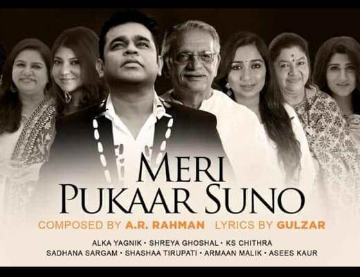 Meri Pukaar Suno Hindi Lyrics – Alka Yagnik,Shreya Ghosal , Armaan Malik, Asees Kaur