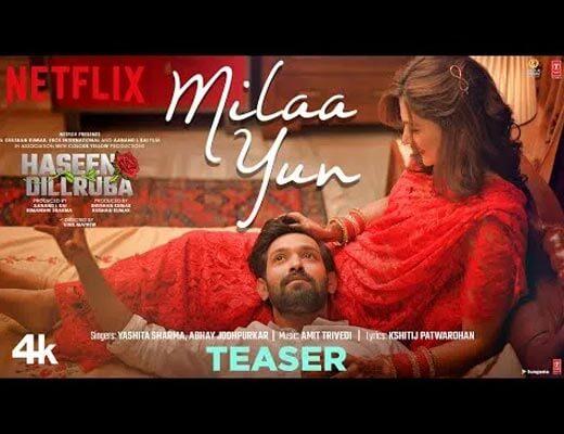 Milaa Yun Hindi Lyrics – Haseen Dillruba