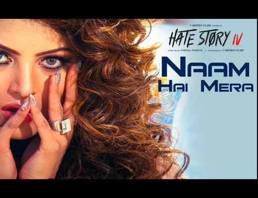 Naam Hai Mera Hindi Lyrics - Hate Story IV
