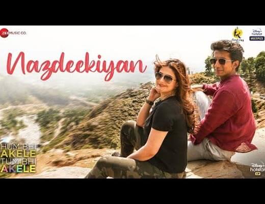 Nazdeekiyan Hindi Lyrics – Hum Bhi Akele Tum Bhi Akele