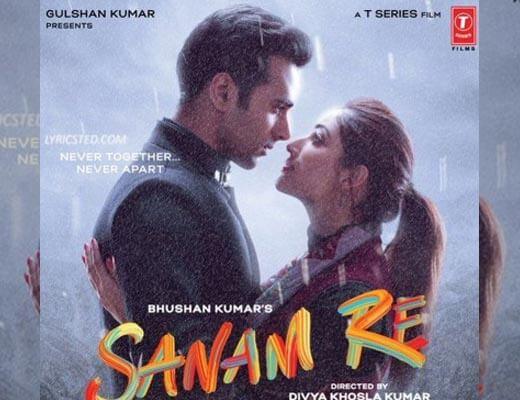 Sanam Re Title Track Hindi Lyrics – Sanam Re