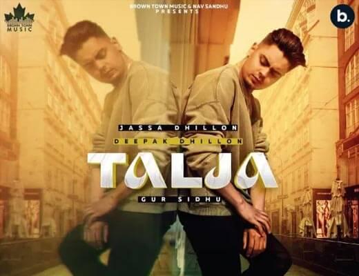 Talja Hindi Lyrics – Jassa Dhillon, Deepak Dhillon