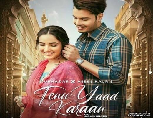 Tenu Yaad Karaan Hindi Lyrics – Gurnazar, Asees Kaur