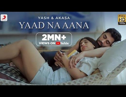 Yaad Na Aana Hindi Lyrics – Yash Narvekar, Akasa Singh