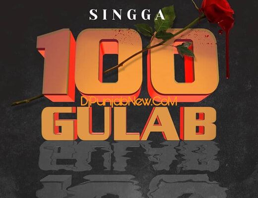 100 Gulab Hindi Lyrics – Singga