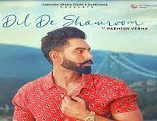 Dil De Showroom Hindi Lyrics – Parmish Verma