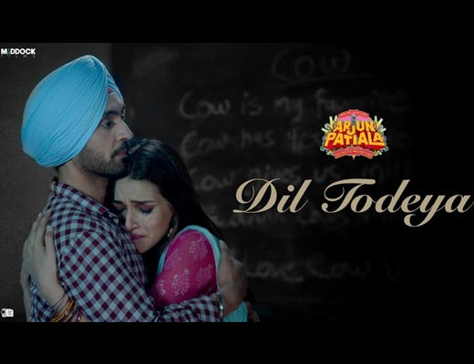 Dil Todeya Hindi Lyrics - Diljit Dosanjh, Arjun Patiala